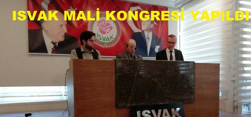 ISVAK'IN MALİ KONGRESİ YAPILDI